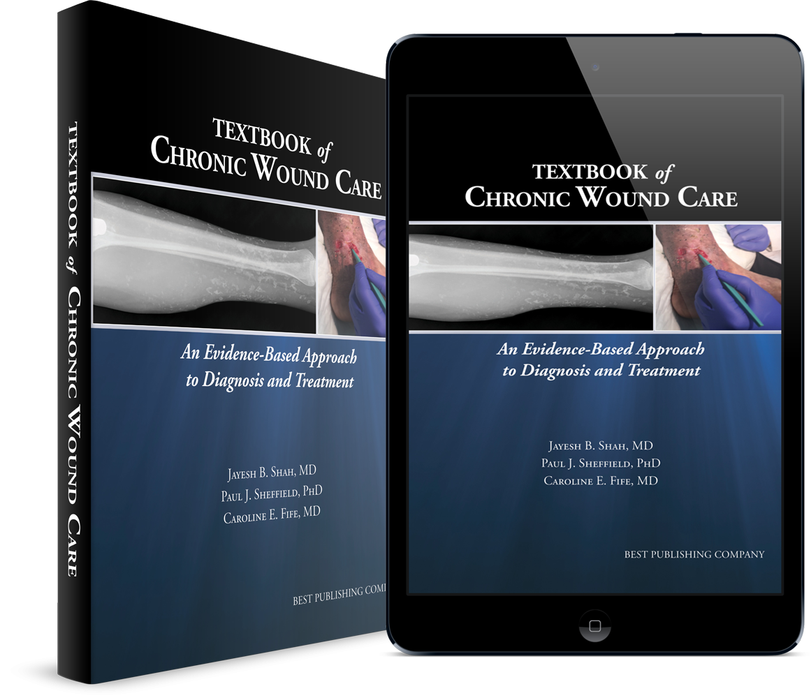 Textbook of Chronic Wound Care: An Evidence-Based Approach for Diagnosis  and Treatment